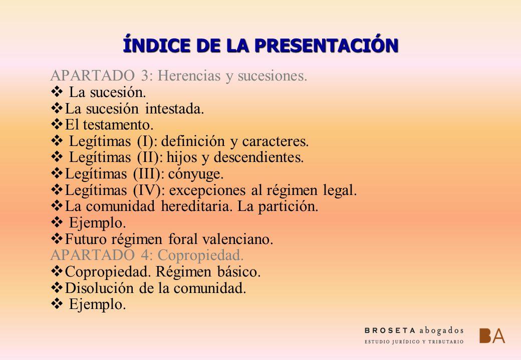 ÍNDICE DE LA PRESENTACIÓN APARTADO 3: Herencias y sucesiones. La sucesión. La sucesión intestada. El testamento. Legítimas (I): definición y caractere