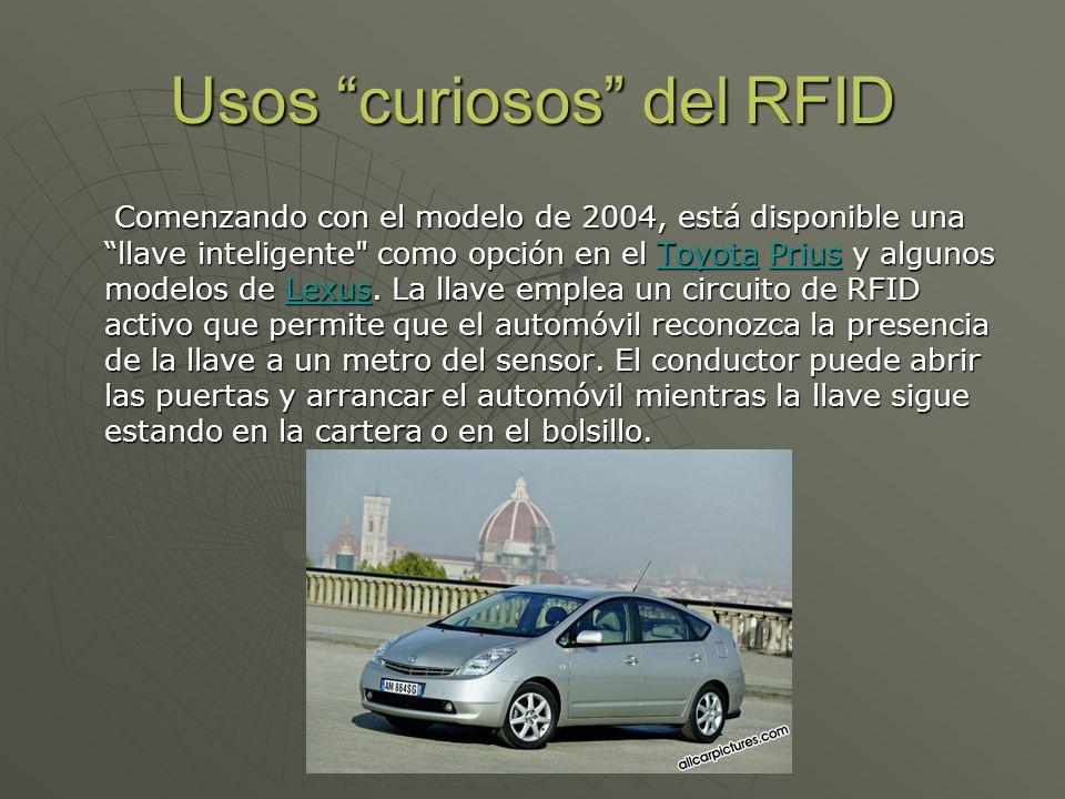 Usos curiosos del RFID Comenzando con el modelo de 2004, está disponible una llave inteligente