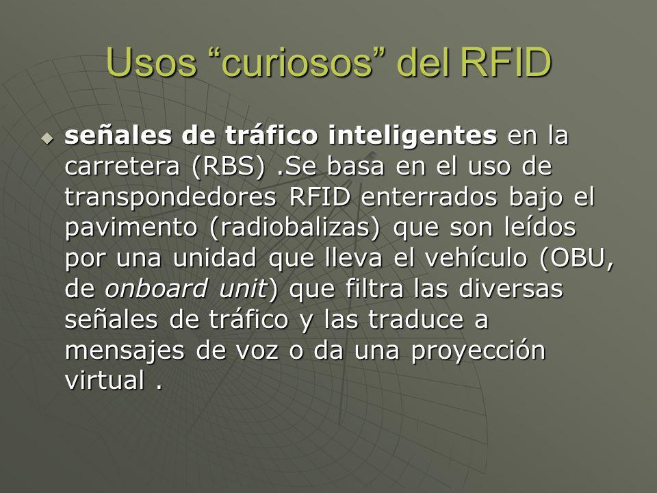 Usos curiosos del RFID señales de tráfico inteligentes en la carretera (RBS).Se basa en el uso de transpondedores RFID enterrados bajo el pavimento (r
