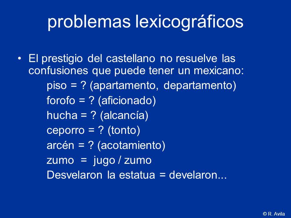© R. Avila problemas lexicográficos El prestigio del castellano no resuelve las confusiones que puede tener un mexicano: piso = ? (apartamento, depart