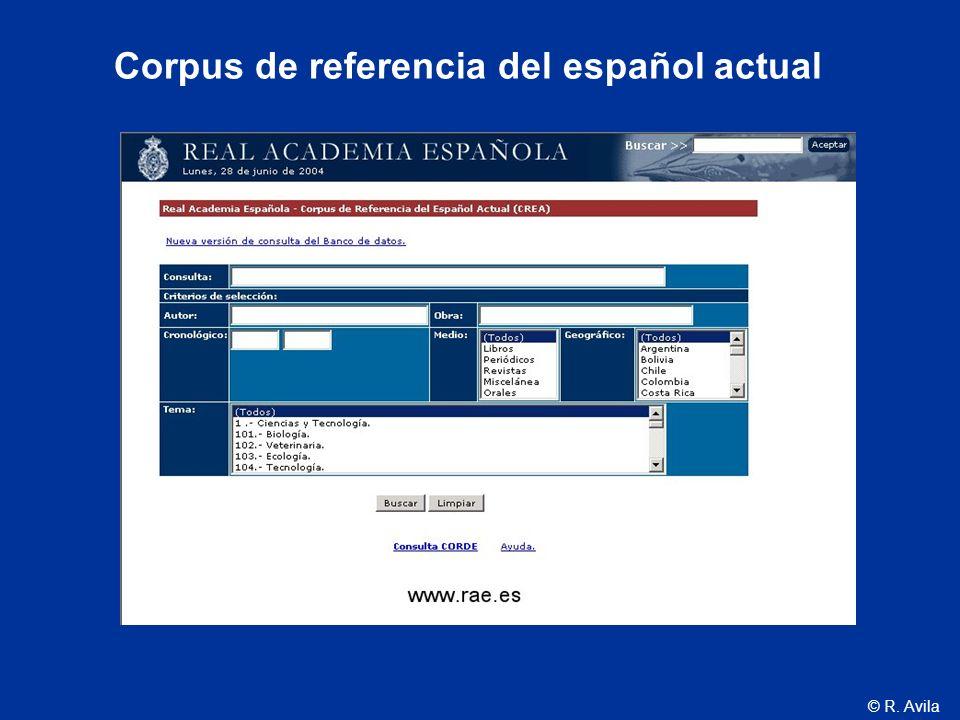 © R. Avila Corpus de referencia del español actual