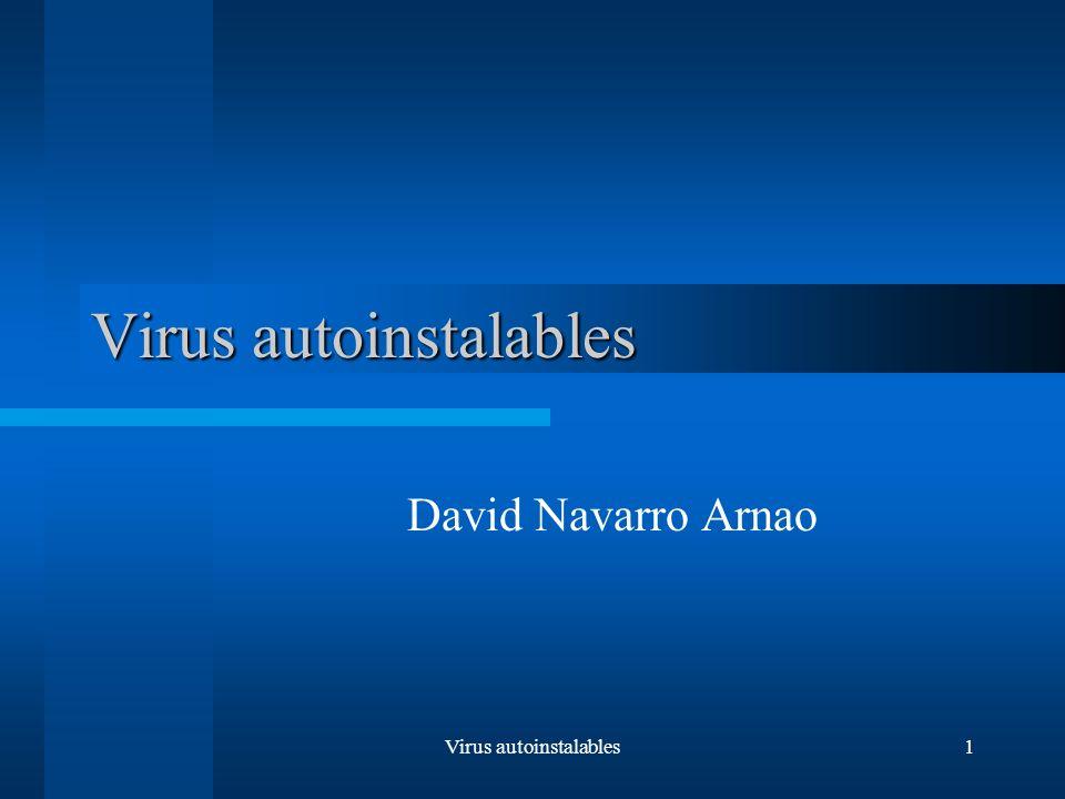 Virus autoinstalables1 David Navarro Arnao