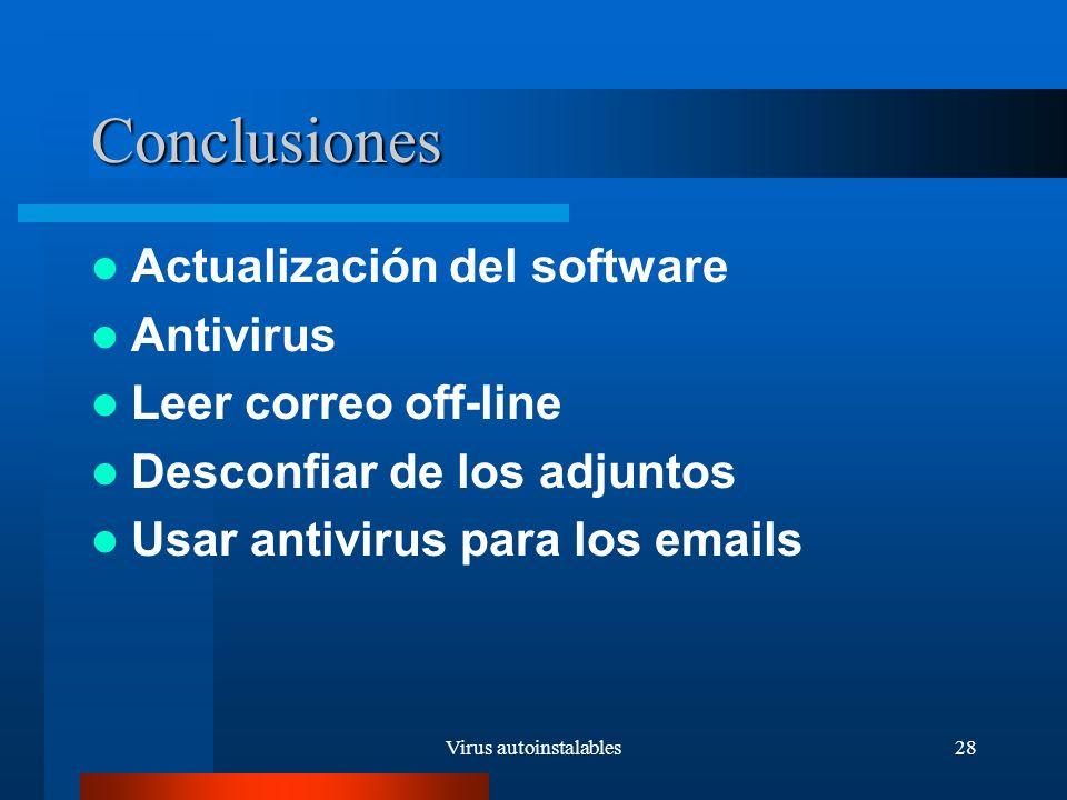 Virus autoinstalables28 Conclusiones Actualización del software Antivirus Leer correo off-line Desconfiar de los adjuntos Usar antivirus para los emails