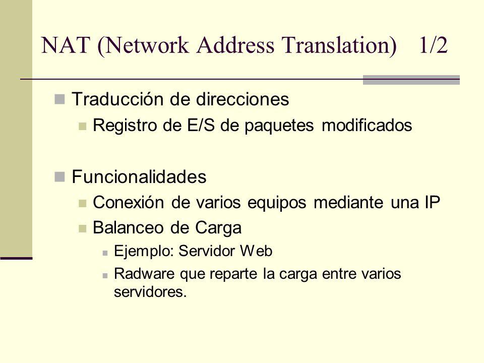NAT (Network Address Translation) 1/2 Traducción de direcciones Registro de E/S de paquetes modificados Funcionalidades Conexión de varios equipos med
