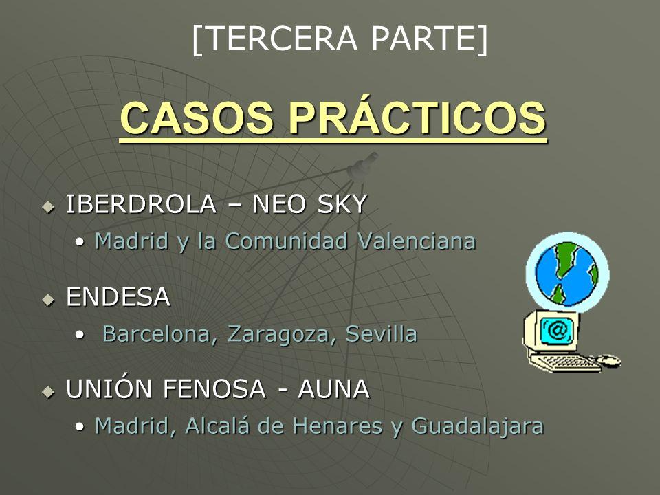 CASOS PRÁCTICOS IBERDROLA – NEO SKY IBERDROLA – NEO SKY Madrid y la Comunidad ValencianaMadrid y la Comunidad Valenciana ENDESA ENDESA Barcelona, Zara