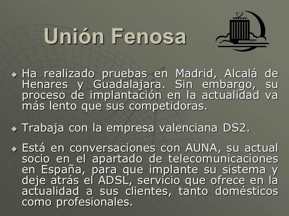 Unión Fenosa Unión Fenosa Ha realizado pruebas en Madrid, Alcalá de Henares y Guadalajara. Sin embargo, su proceso de implantación en la actualidad va