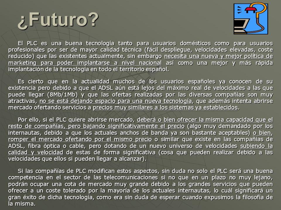 ¿Futuro? El PLC es una buena tecnología tanto para usuarios domésticos como para usuarios profesionales por ser de mayor calidad técnica (fácil despli