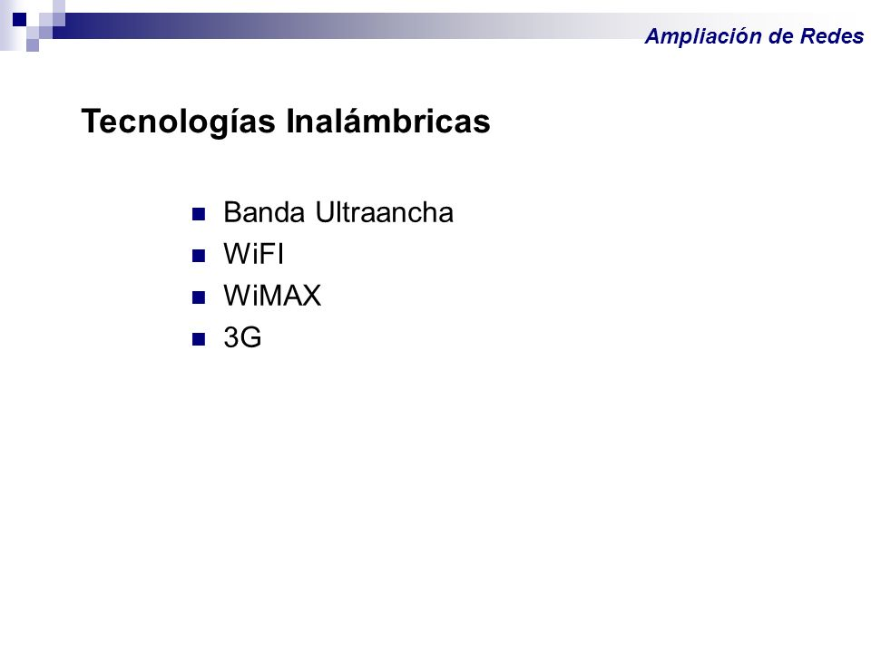Banda Ultraancha WiFI WiMAX 3G Ampliación de Redes Tecnologías Inalámbricas