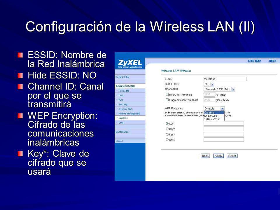Configuración de la Wireless LAN (II) ESSID: Nombre de la Red Inalámbrica Hide ESSID: NO Channel ID: Canal por el que se transmitirá WEP Encryption: C