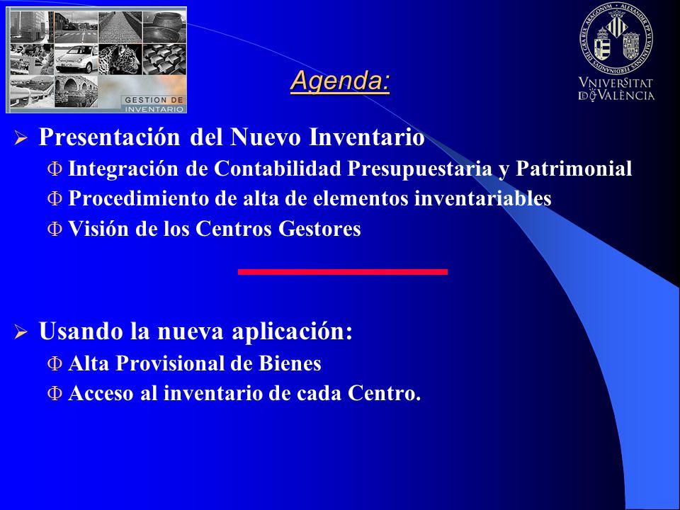 Agenda: Presentación del Nuevo Inventario F Integración de Contabilidad Presupuestaria y Patrimonial F Procedimiento de alta de elementos inventariabl