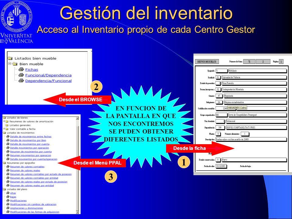 Gestión del inventario Acceso al Inventario propio de cada Centro Gestor EN FUNCION DE LA PANTALLA EN QUE NOS ENCONTREMOS SE PUDEN OBTENER DIFERENTES