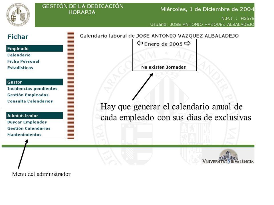 Menu del administrador Hay que generar el calendario anual de cada empleado con sus dias de exclusivas