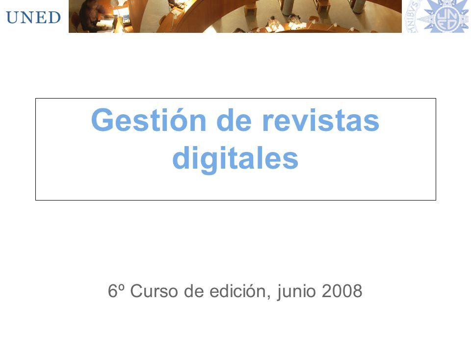 Gestión de revistas digitales 6º Curso de edición, junio 2008