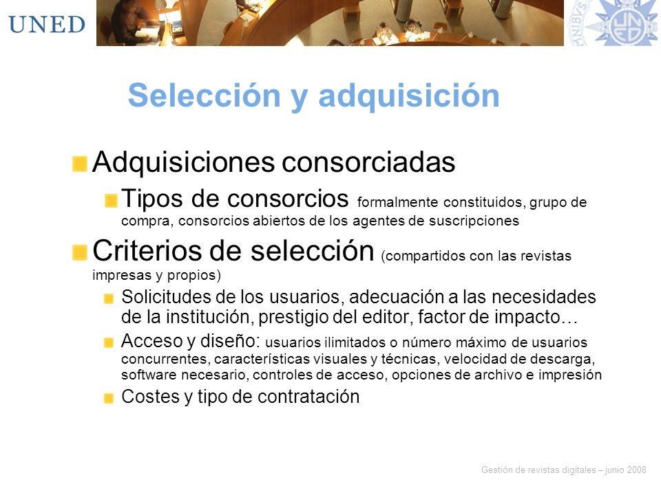 Gestión de revistas digitales – junio 2008 Selección y adquisición Adquisiciones consorciadas Tipos de consorcios formalmente constituidos, grupo de c