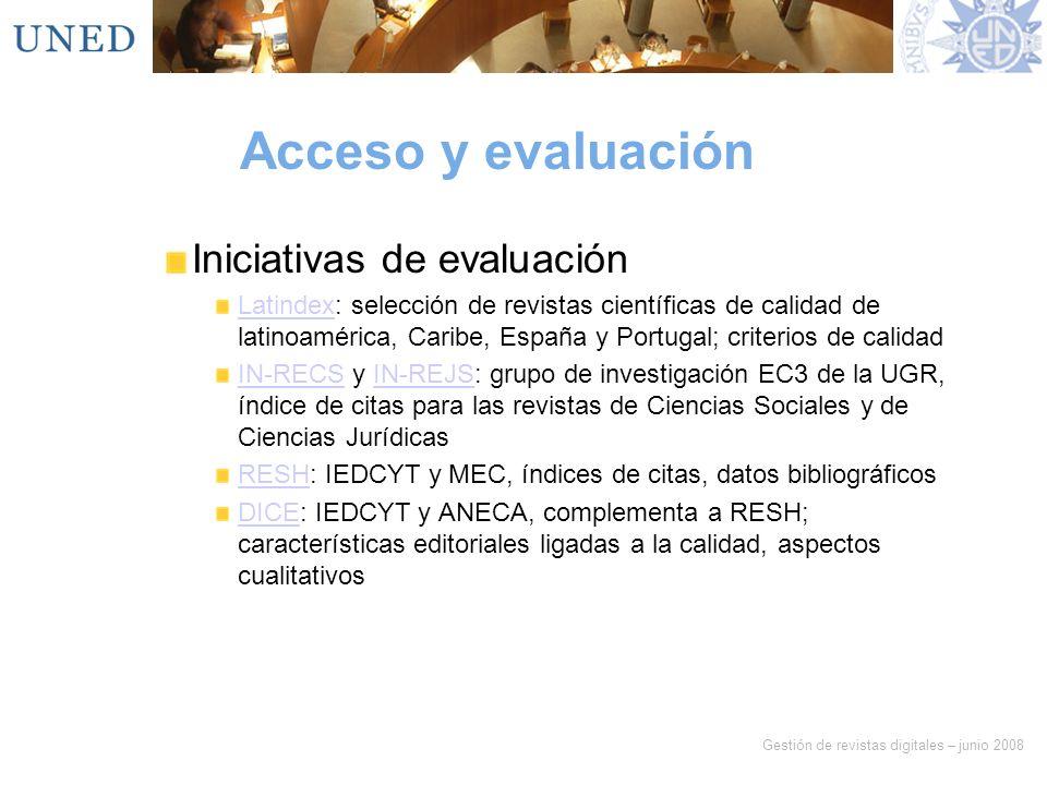 Gestión de revistas digitales – junio 2008 Acceso y evaluación Iniciativas de evaluación LatindexLatindex: selección de revistas científicas de calida
