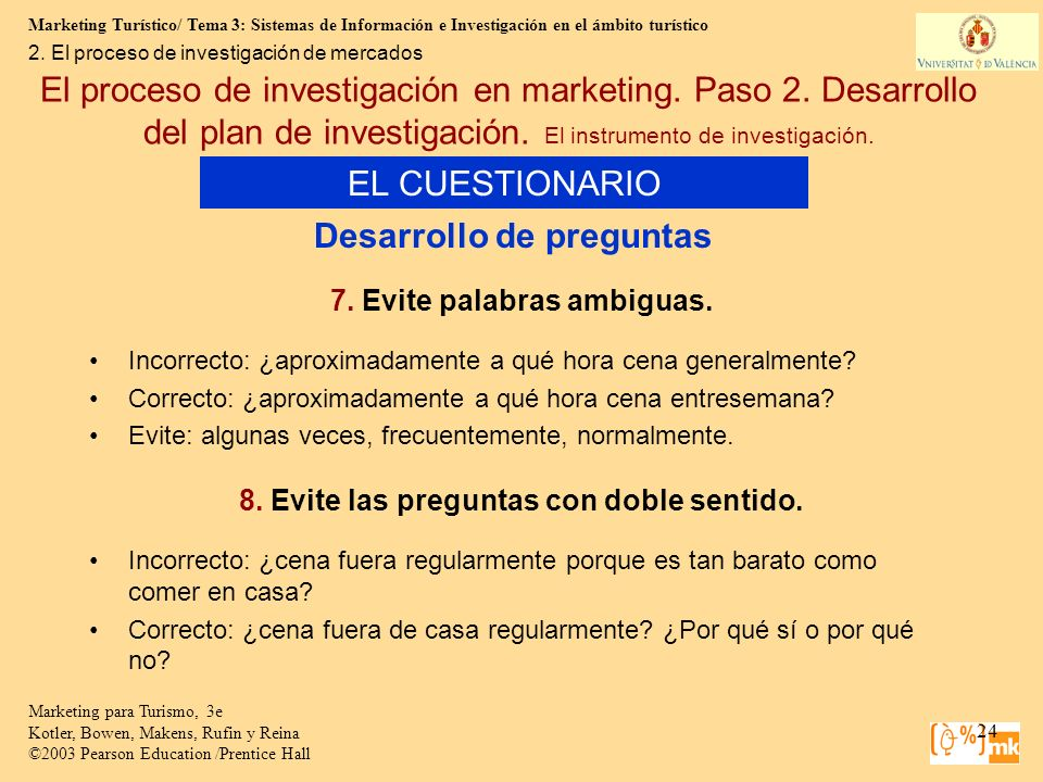 Marketing Turístico/ Tema 3: Sistemas de Información e Investigación en el ámbito turístico 24 Marketing para Turismo, 3e Kotler, Bowen, Makens, Rufin