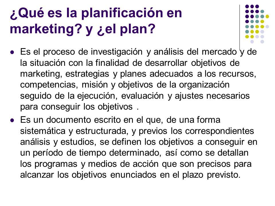 ¿Qué es la planificación en marketing? y ¿el plan? Es el proceso de investigación y análisis del mercado y de la situación con la finalidad de desarro