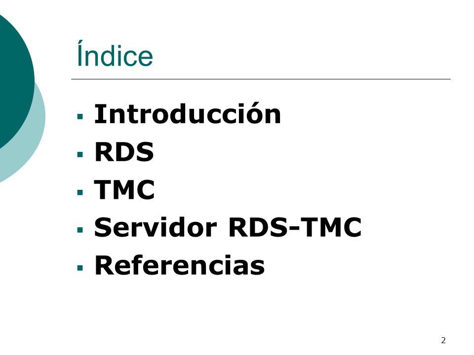 23 ISO 14819-1 En 14819-1 se define el formato de los grupos RDS: Grupo 3 tipo A: información de la aplicación ODA.