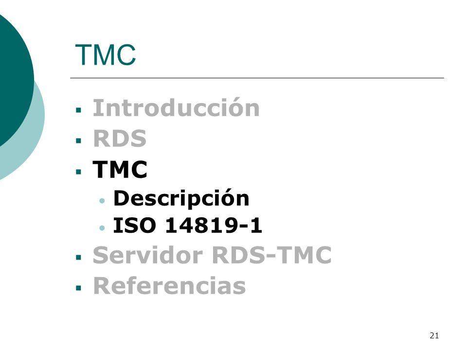 21 TMC Introducción RDS TMC Descripción ISO 14819-1 Servidor RDS-TMC Referencias