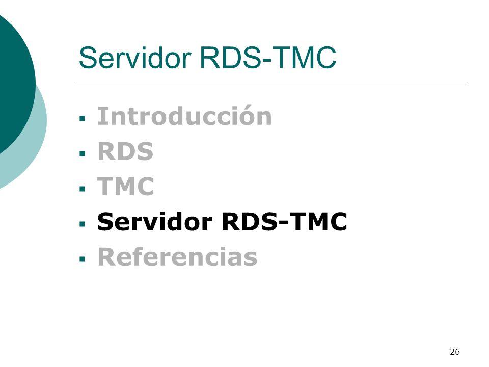 26 Servidor RDS-TMC Introducción RDS TMC Servidor RDS-TMC Referencias