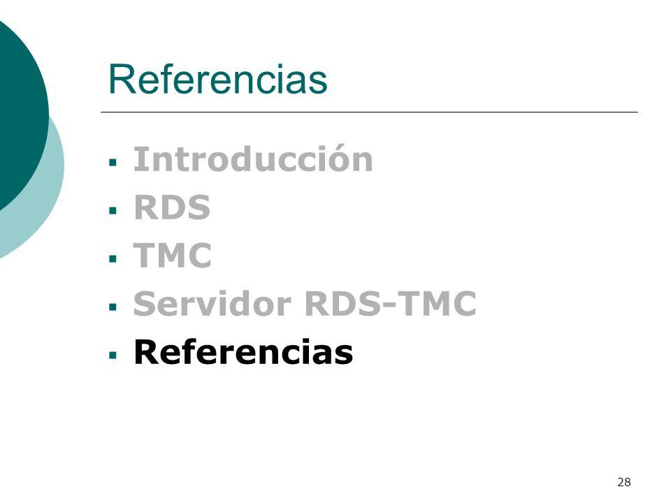 28 Referencias Introducción RDS TMC Servidor RDS-TMC Referencias