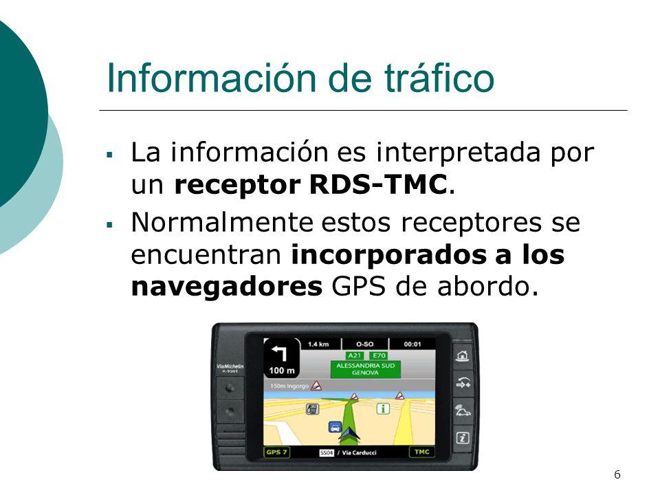 6 La información es interpretada por un receptor RDS-TMC. Normalmente estos receptores se encuentran incorporados a los navegadores GPS de abordo. Inf
