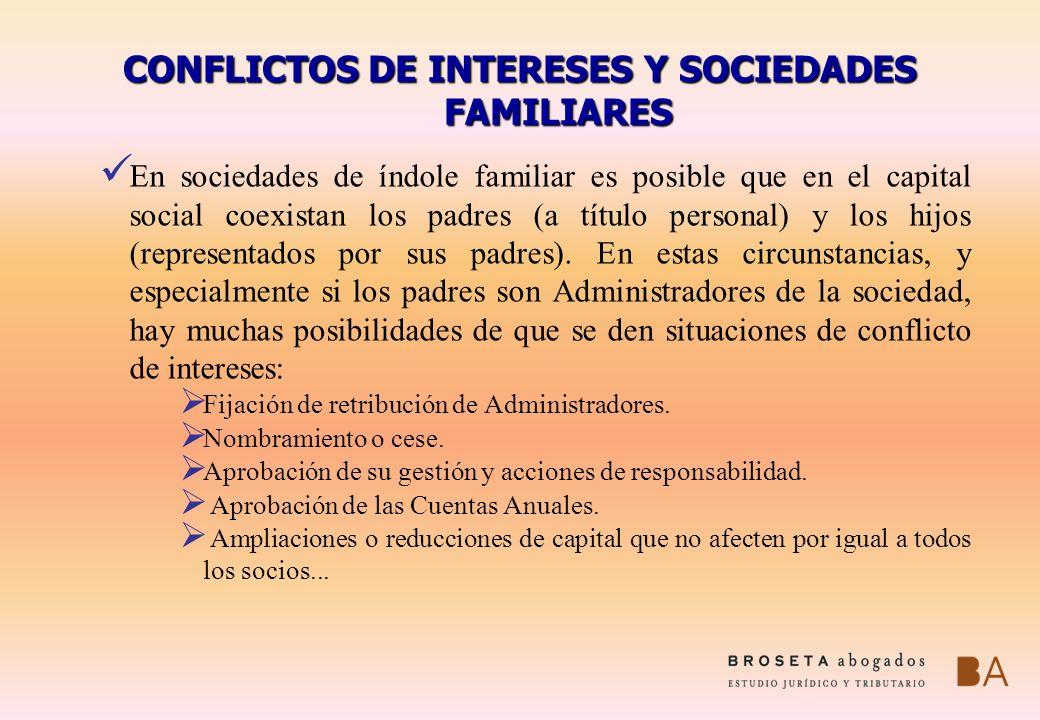 CONFLICTOS DE INTERESES Y SOCIEDADES FAMILIARES En sociedades de índole familiar es posible que en el capital social coexistan los padres (a título pe
