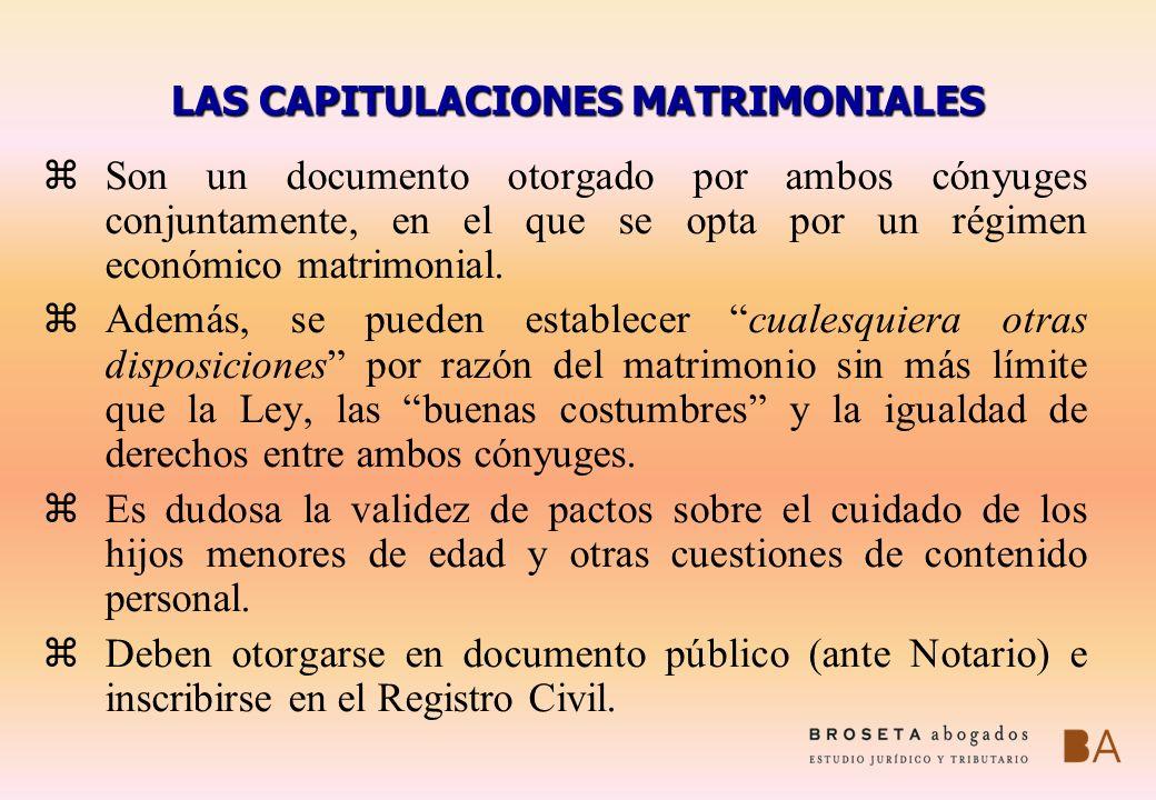 LAS CAPITULACIONES MATRIMONIALES zSon un documento otorgado por ambos cónyuges conjuntamente, en el que se opta por un régimen económico matrimonial.