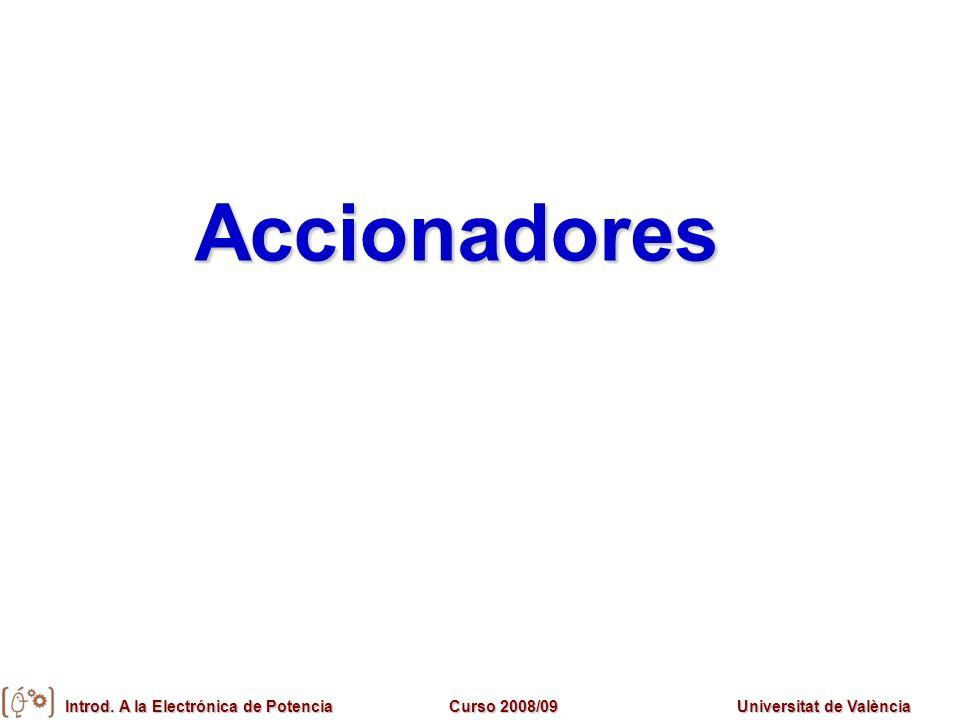 Introd. A la Electrónica de PotenciaCurso 2008/09Universitat de València Accionadores