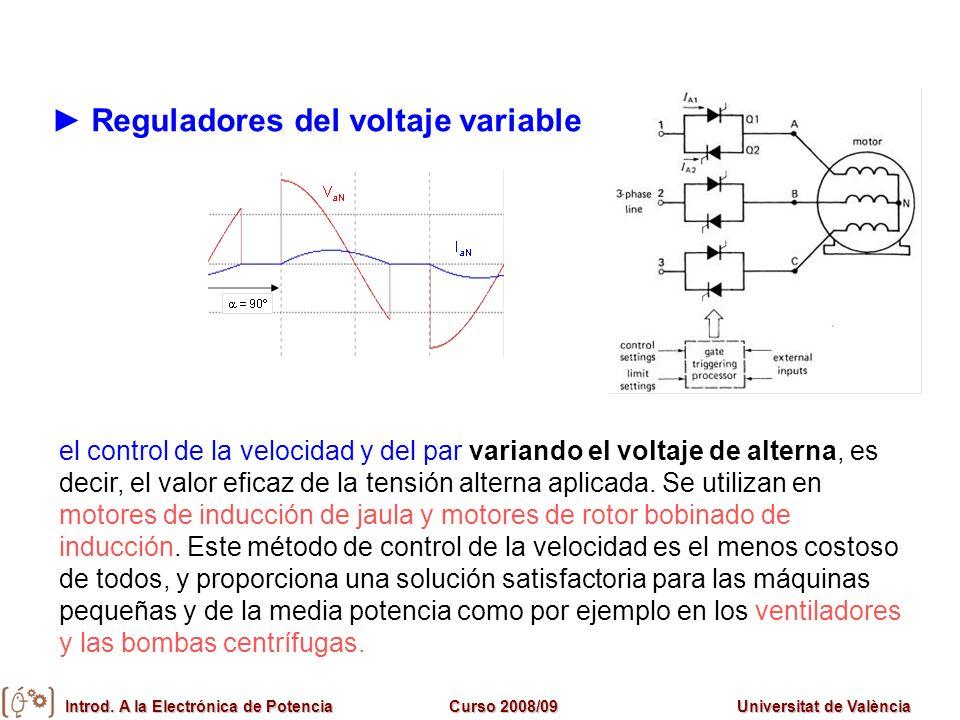 Introd. A la Electrónica de PotenciaCurso 2008/09Universitat de València Reguladores del voltaje variable el control de la velocidad y del par variand