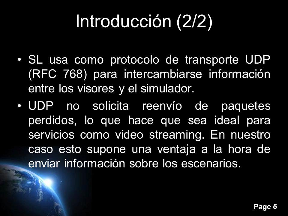 Page 5 Introducción (2/2) SL usa como protocolo de transporte UDP (RFC 768) para intercambiarse información entre los visores y el simulador.