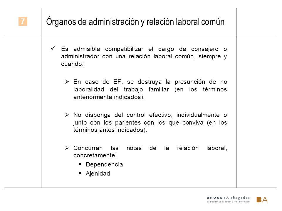 Órganos de administración y relación laboral común Es admisible compatibilizar el cargo de consejero o administrador con una relación laboral común, s