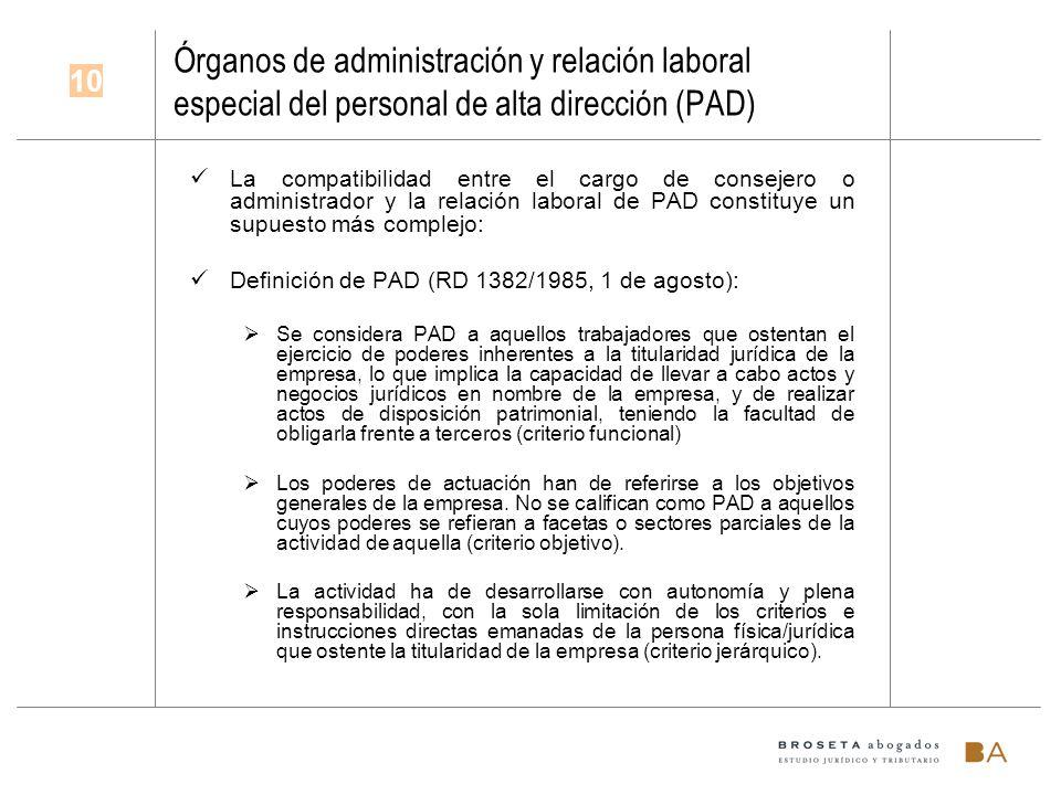 Órganos de administración y relación laboral especial del personal de alta dirección (PAD) La compatibilidad entre el cargo de consejero o administrad