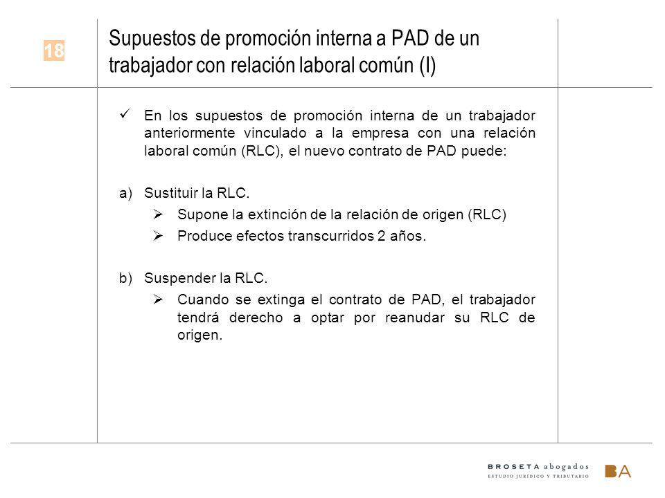 Supuestos de promoción interna a PAD de un trabajador con relación laboral común (I) En los supuestos de promoción interna de un trabajador anteriorme