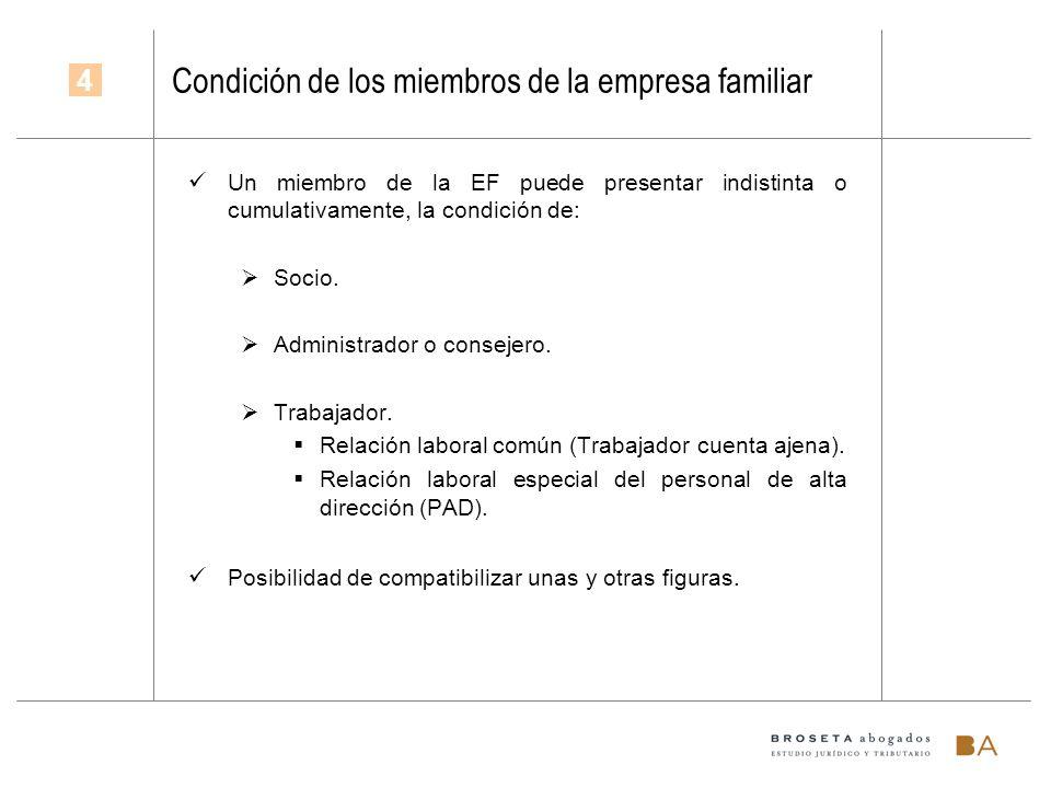 Condición de los miembros de la empresa familiar Un miembro de la EF puede presentar indistinta o cumulativamente, la condición de: Socio. Administrad