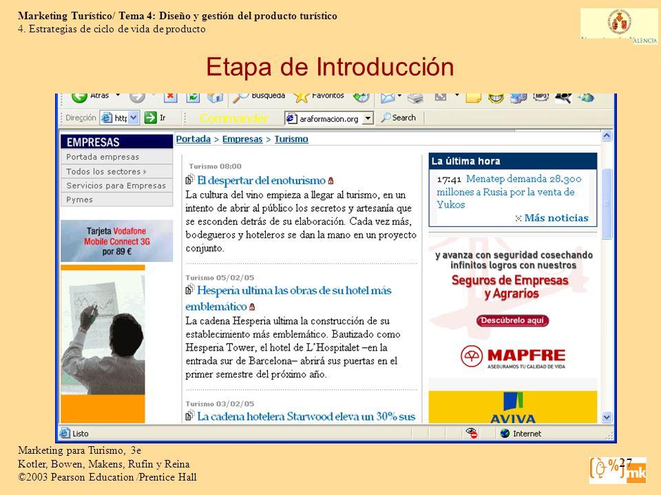 Marketing Turístico/ Tema 4: Diseño y gestión del producto turístico Marketing para Turismo, 3e Kotler, Bowen, Makens, Rufin y Reina ©2003 Pearson Edu