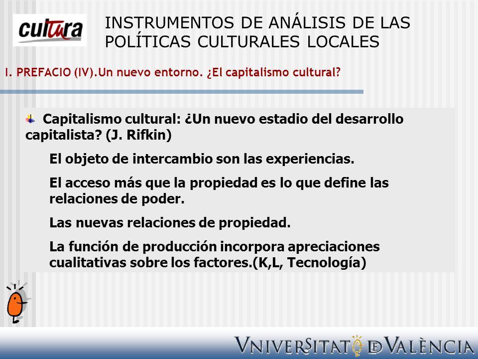 I.PREFACIO (IV).Un nuevo entorno. ¿El capitalismo cultural.