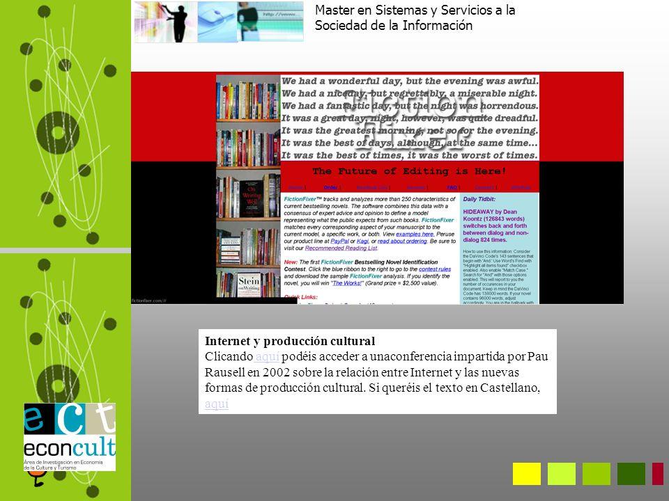 Internet y producción cultural Clicando aquí podéis acceder a unaconferencia impartida por Pau Rausell en 2002 sobre la relación entre Internet y las nuevas formas de producción cultural.