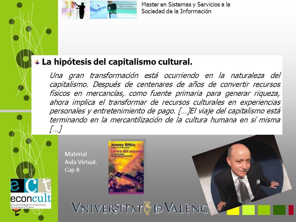La hipótesis del capitalismo cultural.