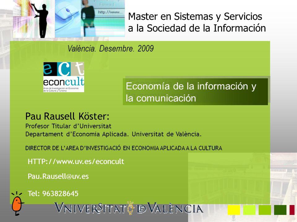 Pau Rausell Köster: Profesor Titular dUniversitat Departament dEconomia Aplicada.