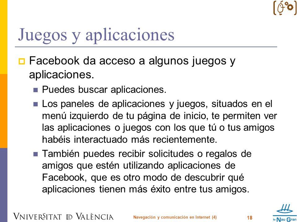 Juegos y aplicaciones Facebook da acceso a algunos juegos y aplicaciones. Puedes buscar aplicaciones. Los paneles de aplicaciones y juegos, situados e