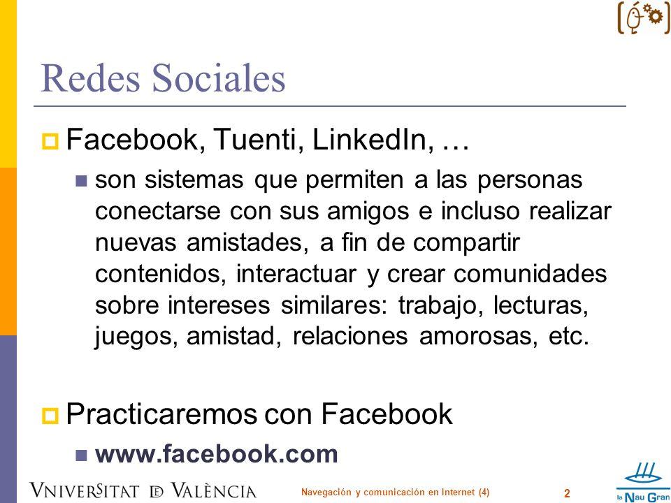 Redes Sociales Facebook, Tuenti, LinkedIn, … son sistemas que permiten a las personas conectarse con sus amigos e incluso realizar nuevas amistades, a