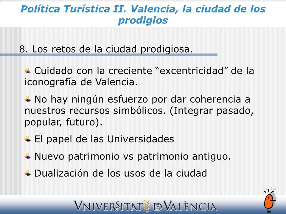 Cuidado con la creciente excentricidad de la iconografía de Valencia.