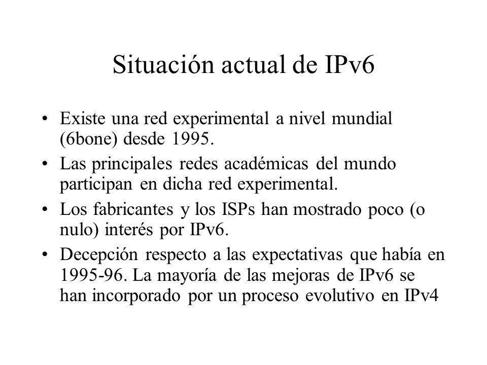 Situación actual de IPv6 Existe una red experimental a nivel mundial (6bone) desde 1995. Las principales redes académicas del mundo participan en dich