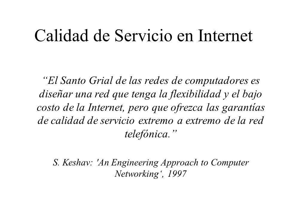 El Santo Grial de las redes de computadores es diseñar una red que tenga la flexibilidad y el bajo costo de la Internet, pero que ofrezca las garantía