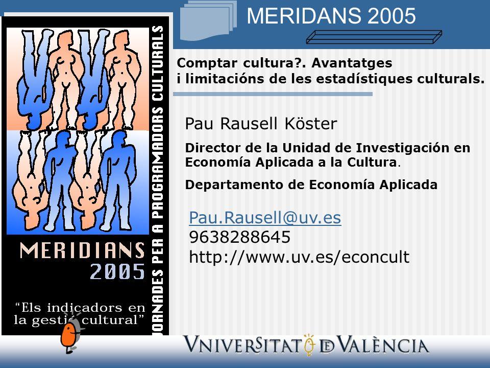 Pau Rausell Köster Director de la Unidad de Investigación en Economía Aplicada a la Cultura.