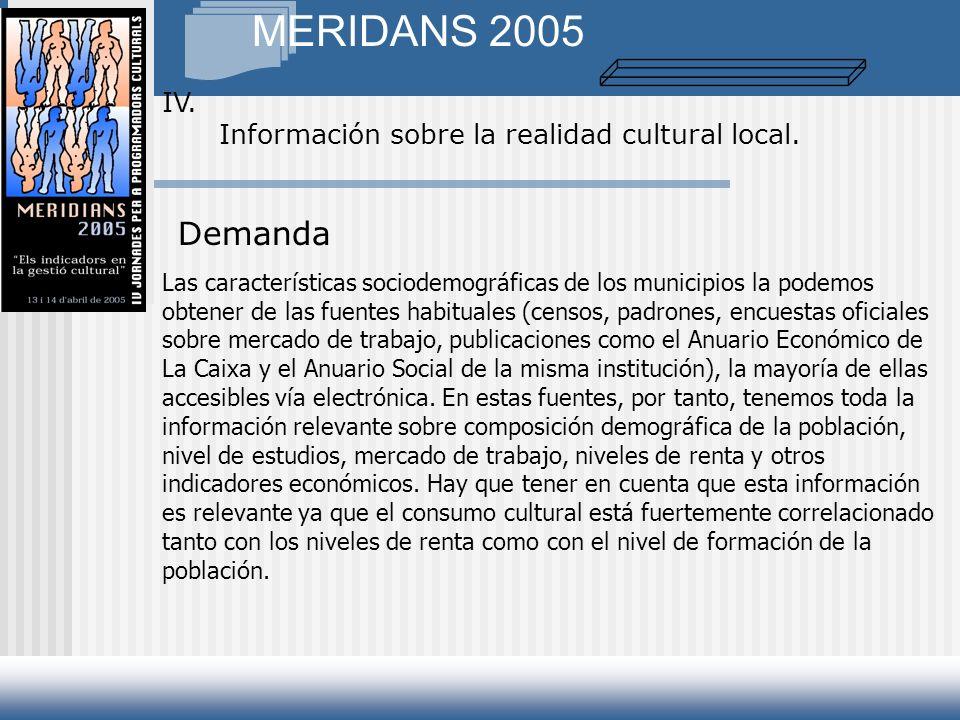 MERIDANS 2005 IV. Información sobre la realidad cultural local.