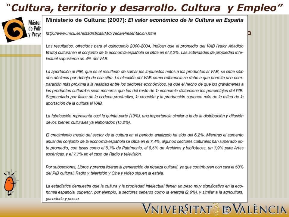 II. Las relaciones entre cultura y desarrollo Cultura, territorio y desarrollo. Cultura y Empleo