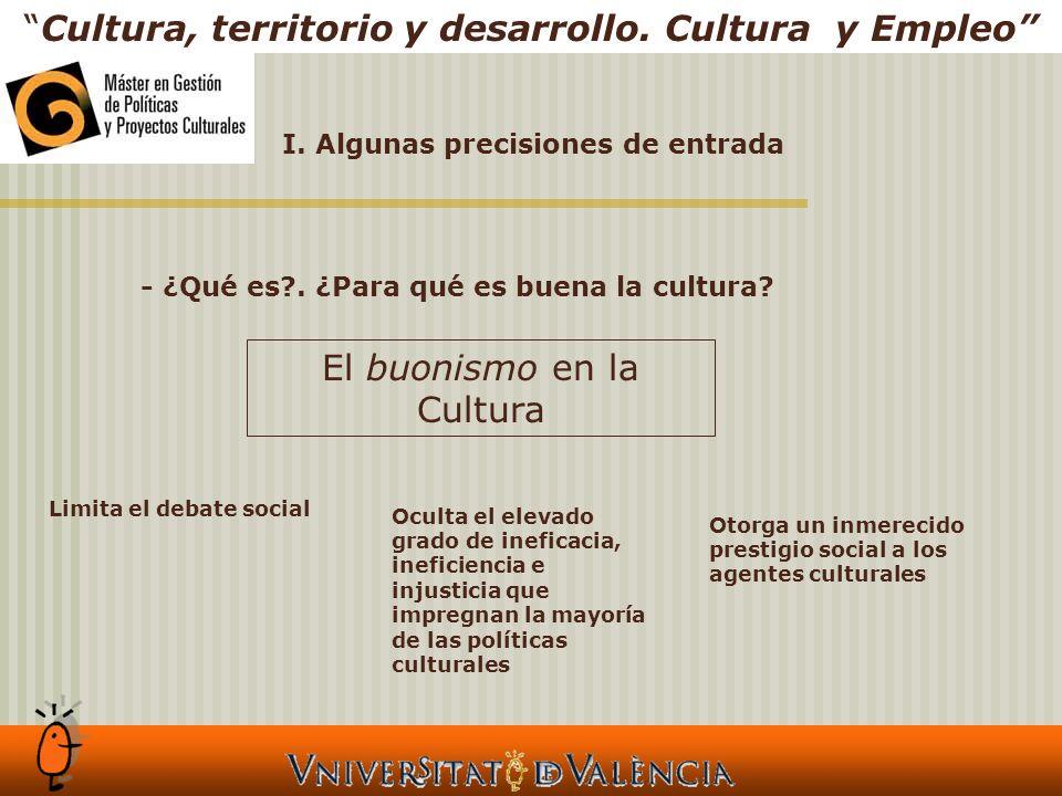 I. Algunas precisiones de entrada Cultura, territorio y desarrollo.