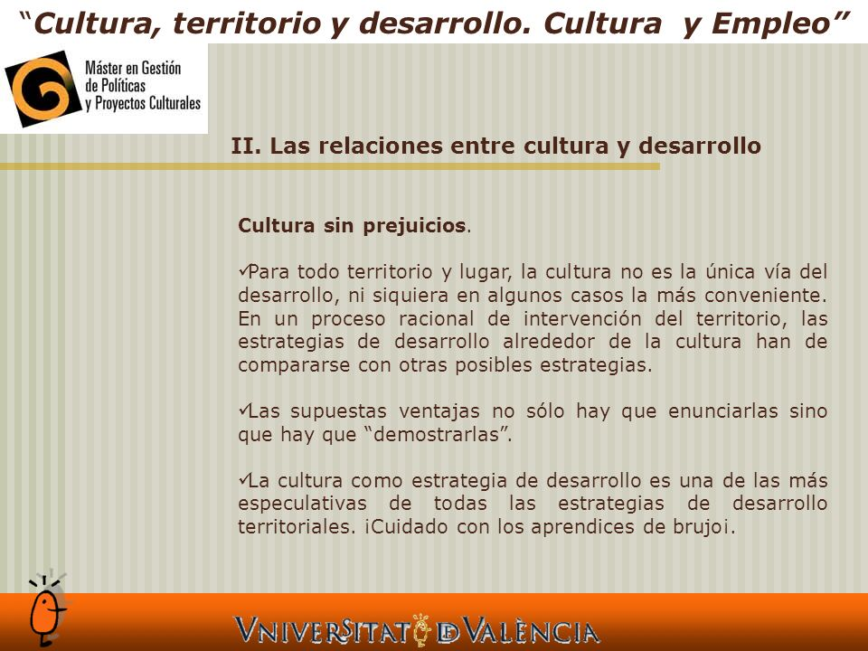 II. Las relaciones entre cultura y desarrollo Cultura, territorio y desarrollo.